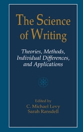 The Science of Writing - Theories, Methods, Individual Differences and Applications ebook by