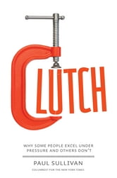 Clutch - Excel Under Pressure ebook by Paul Sullivan