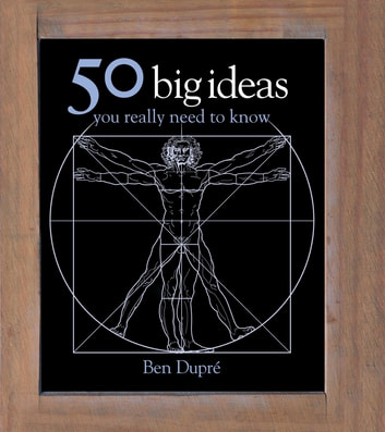 50 Big Ideas You Really Need to Know eBook by Ben Dupre