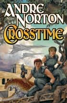 Crosstime ebook by Andre Norton
