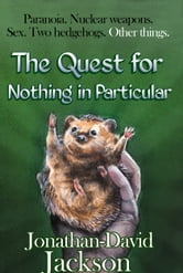 The Quest for Nothing in Particular ebook by Jonathan-David Jackson