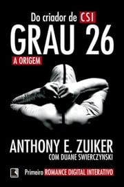 Grau 26: a origem - Grau 26 - vol. 1 ebook by Duane Swierczynski, Anthony E. Zuiker