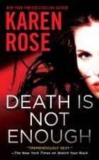 Death Is Not Enough eBook by Karen Rose