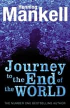The Journey to the End of the World ebook by Henning Mankell, Laurie Thompson