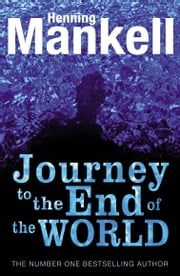 The Journey to the End of the World ebook by Henning Mankell,Laurie Thompson