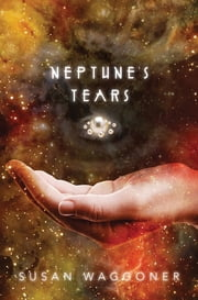 Neptune's Tears ebook by Susan Waggoner