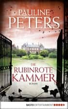 Die rubinrote Kammer ebook by Pauline Peters