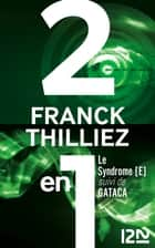 Le syndrome E suivi de GATACA ebook by Franck THILLIEZ