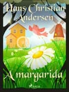 A margarida ebook by Hans Christian Andersen, Pepita de Leão