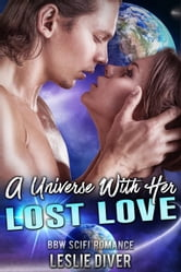 A Universe With Her Lost Love ebook by Leslie Diver