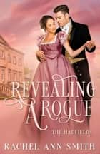 Revealing a Rogue - Steamy Regency Romance ebook by Rachel Ann Smith
