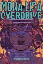 Mona Lisa Overdrive ebook by William Gibson, Carlos Irineu