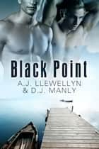 Black Point ebook by A.J. Llewellyn,D. J. Manly