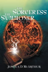 The Sorceress & The Summoner ebook by Joshua D. McArthur