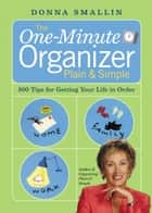 The One-Minute Organizer Plain & Simple - 500 Tips for Getting Your Life in Order ebook by
