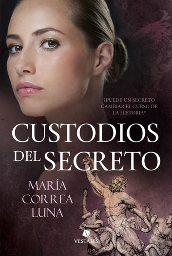 Custodios del secreto ebook by María Correa Luna