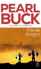 Fils de dragon ebook by Pearl Buck, Jane Fillion
