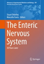The Enteric Nervous System - 30 Years Later ebook by Stuart Brierley,Marcello Costa