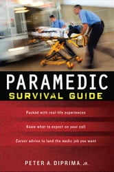 Paramedic Survival Guide ebook by Jr. Peter A. DiPrima