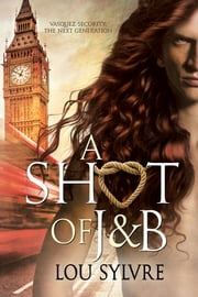 A Shot of J&B ebook by Lou Sylvre