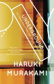 Underground - The Tokyo Gas Attack and the Japanese Psyche ebook by Haruki Murakami
