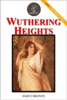 Wuthering Heights - (FREE Audiobook Included!) ebook by Emily Bronte
