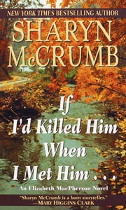If I'd Killed Him When I Met Him ebook by Sharyn McCrumb