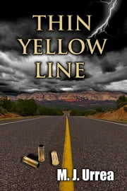 Thin Yellow Line ebook by M. J. Urrea