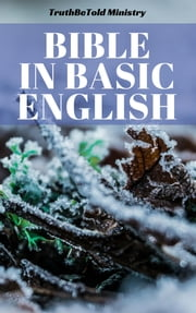 Bible in Basic English - Basic English 1949 ebook by TruthBeTold Ministry, Joern Andre Halseth, Samuel Henry Hooke