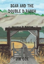 Scar and The Double D Ranch ebook by Jim Cox