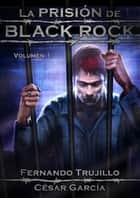 La prisión de Black Rock ebook by Fernando Trujillo