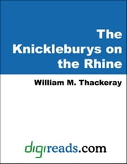 The Knickleburys on the Rhine ebook by Thackeray, William Makepeace