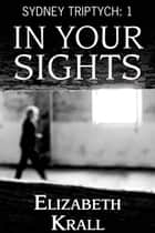 In Your Sights ebook by Elizabeth Krall