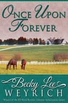 Once Upon Forever ebook by Becky Lee Weyrich