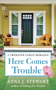 Here Comes Trouble ebook by Anna J. Stewart