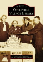 Osterville Village Library ebook by Anthony M. Sammarco for the Osterville Village Lib