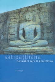 Satipatthana - The Direct Path to Realization ebook by Analayo
