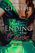Ending The Curse - The Charming Fairy Tales, #3 ebook by Candice Gilmer