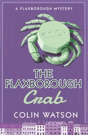 The Flaxborough Crab ebook by Colin Watson
