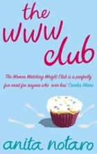 The WWW Club ebook by Anita Notaro