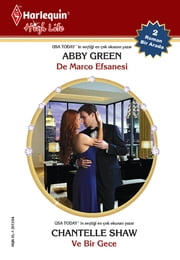 De Marco Efsanesi / Ve Bir Gece ebook by Chantelle Shaw, Abby Green