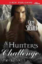 A Hunter's Challenge ebook by Suzy Shearer