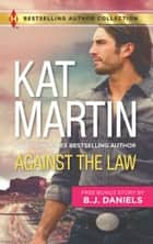 Against the Law & Twelve-Gauge Guardian - Against the Law ebook by Kat Martin, B.J. Daniels