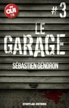 Le garage, épisode 3 : Flairer le sang ebook by Sébastien Gendron