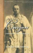 Curzon - Imperial Statesman ebook by David Gilmour