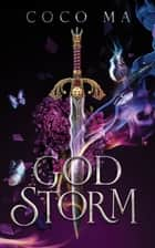 God Storm ebook by Coco Ma