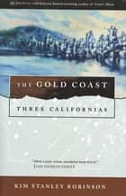 The Gold Coast ebook by Kim Stanley Robinson