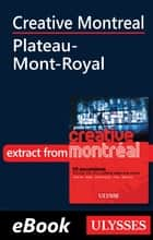 Creative Montreal - Plateau-Mont-Royal ebook by Jerome Delgado
