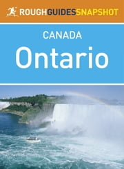 Ontario Rough Guides Snapshot Canada (includes Niagara Falls, Ottawa, Lake Huron, Manitoulin Island, Severn Sound, the Muskoka Lakes and Algonquin Provincial Park) ebook by Rough Guides,Tim Jepson
