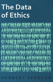 The Data of Ethics ebook by Herbert Spencer